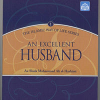 Islamic Way Of Life Series- 1: An Excellent Husband -0