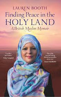 Finding Peace In The Holy Land – A British Muslim Memoir