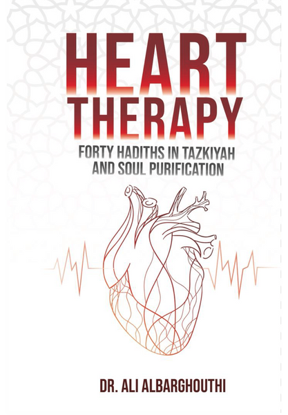 Heart Therapy: Forth Hadiths In Tazkiyah And Soul Purification