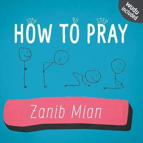 How To Pray - Zanib Mian
