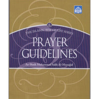 ISLAMIC WAY OF LIFE SERIES -6 PRAYER GUIDELINES
