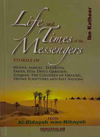 Life And Times of The Messengers Al-Bidayah wan-Nihayah
