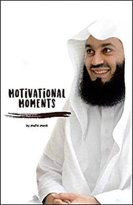 Motivational Moments - Mufti Menk