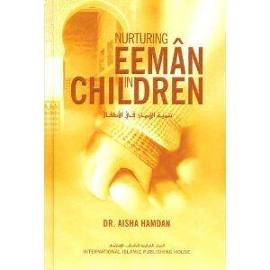 Nurturing Eemaan In Children