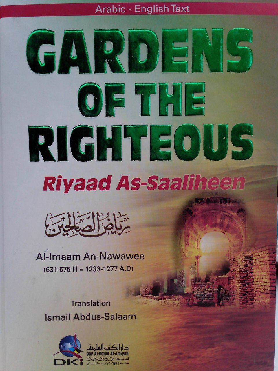 Riyaad As-Saaliheen: Gardens of the Righteous (Arabic/English text)