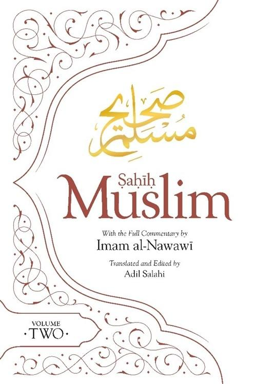 Sahih Muslim (Volume 2): With the Full Commentary by Imam Nawawi