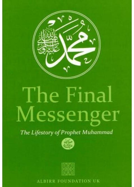 The Final Messenger,The Life story of Prophet Muhammad
