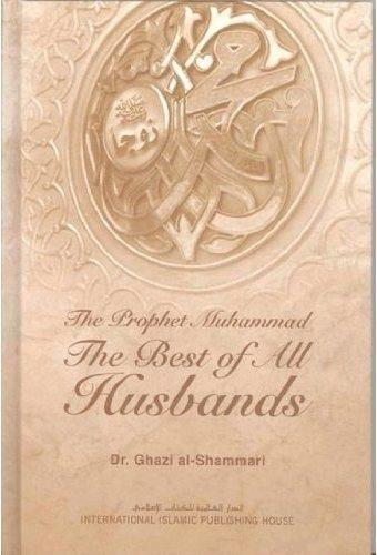 The Prophet Muhammad: The Best Of All Husbands - Darussalam Islamic Bookshop Australia