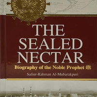 The Sealed Nectar : Biography of the Noble Prophet (sws)