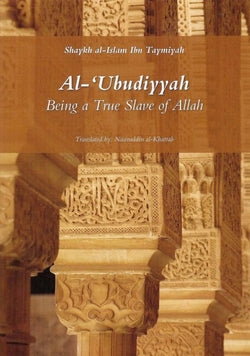 AL-UBUDIYYAH: BEING A TRUE SLAVE OF ALLAH-0
