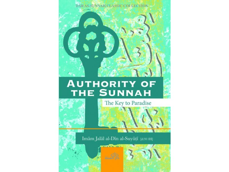 Authority of the Sunnah (The Key to Paradise)-0