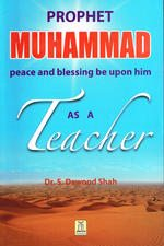 Prophet Muhammad peace and blessing be upon him as a Teacher-0