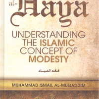 Fiqh al Haya' : Understanding the Islamic Concept of Modesty-0