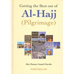 Getting The Best Out Of Al-Hajj - Darussalam Islamic Bookshop Australia