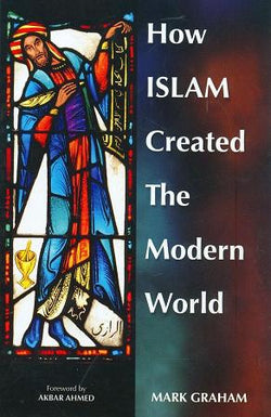 How Islam Created The Modern World-0