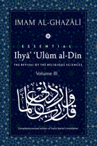 IHYA 'ULUM AL-DIN (THE REVIVAL OF THE RELIGIOUS SCIENCES) Volume 3-0