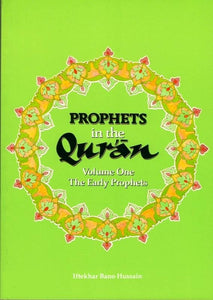Prophets in the Quran: Volume One- The Early Prophets-0