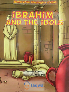 Ibrahim And The Idols (Stories of the Messenger of Allah) -0