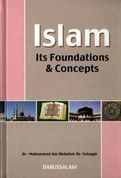 Islam It's Foundation & Concepts