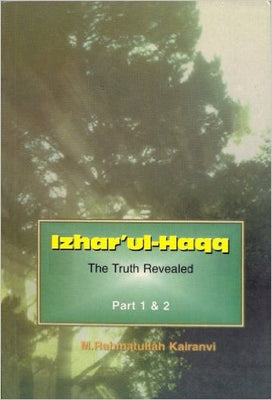Izhar'ul Haqq – the truth revealed Parts 1 & 2-0