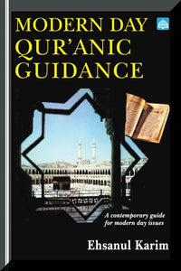 Modern Day Qur'anic Guidance- A Contemporary Guide For Modern Day Issues-0