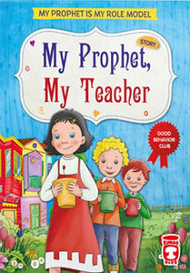 My Prophet, My First Teacher