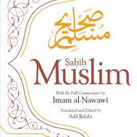 Sahih Muslim Vol. 1 With the Commentary of Imam al-Nawawi
