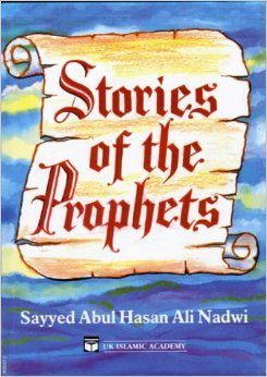 Stories of the Prophets : Sayyed Abdul Hasan Ali Nadwi (Default)