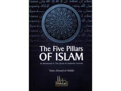 The Five Pillars Of Islam As Mentioned In The Quran & Authentic Sunnah