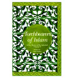 The Stories of the Sahaba - Torchbearers of Islam: Volume 5-0