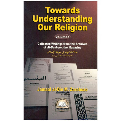 Towards Understanding Our Religion Volume 1-0