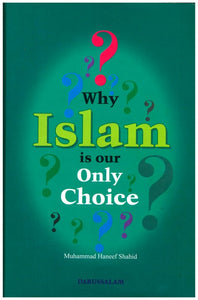 Why Islam is our Only Choice?-0