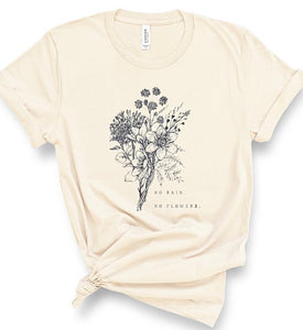 No Rain No Flowers Graphic T-Shirt