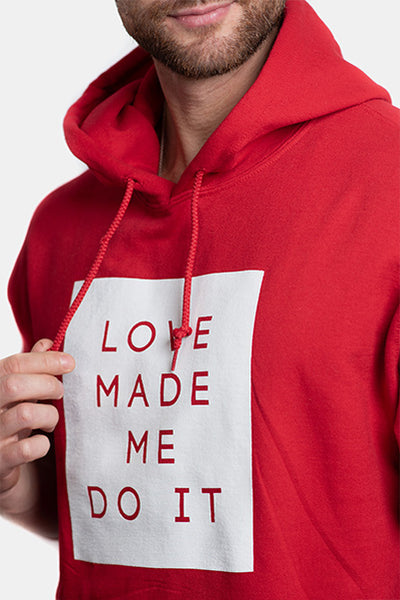 LOVE MADE ME DO IT Hoodie