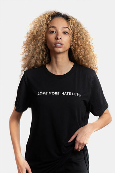 MORE LOVE. HATE LESS T-Shirt Women's