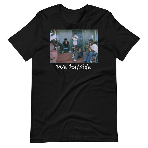 We Outside T-Shirt