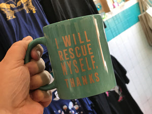Mug - I Will Rescue Myself, Thanks