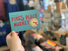 Load image into Gallery viewer, Postcard: It's Not Called Pikes Place Market - Market Sign - Ten Pack