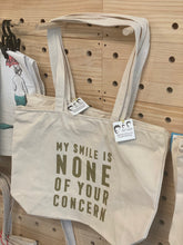 Load image into Gallery viewer, Tote Bag - My Smile Is None Of Your Concern