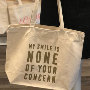 Tote Bag - My Smile Is None Of Your Concern