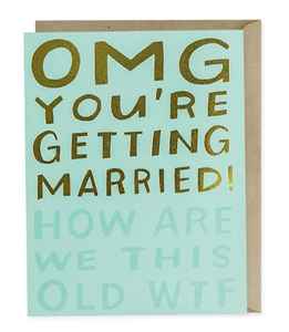 Card - OMG Getting Married - How Are We This Old