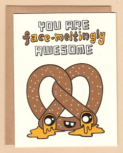 Card - Face-Meltingly Awesome Pretzel Card