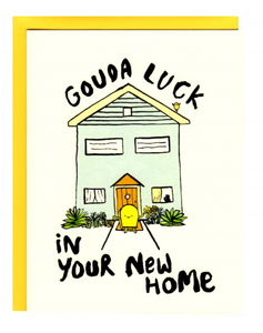 Card - Gouda Luck In Your New House