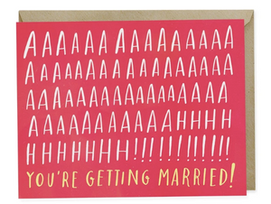 Card - AHHHHHH You're Getting Married
