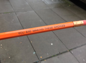 Pencil Three Pack - You Are Making These Choices