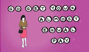 Sticker: Go Get Your Almost Equal Pay