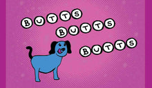 Load image into Gallery viewer, 3x2 Sticker: Butts Butts Butts - Pack of 10
