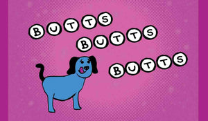 3x2 Sticker: Butts Butts Butts - Pack of 10