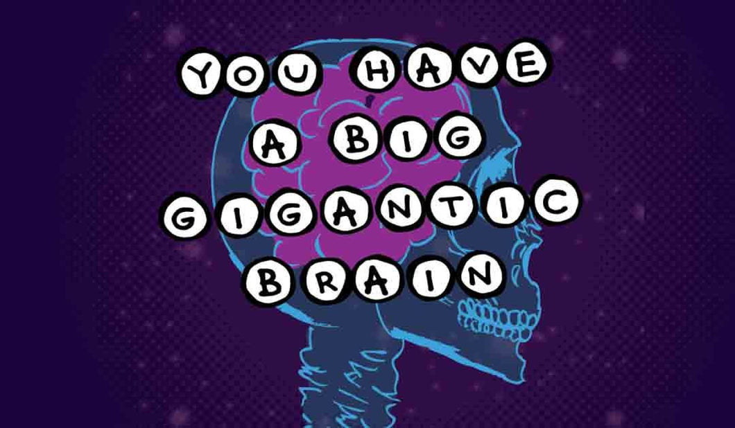 Sticker: You Have a Big Gigantic Brain, Laptop Stickers, Cool Stickers, Cute Stickers, Party Favors