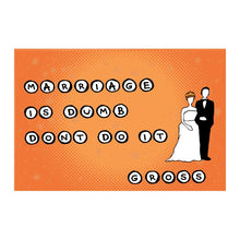 Load image into Gallery viewer, Postcard: Marriage is Dumb. Don't Do It. Gross